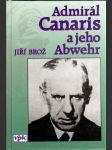 Admirál Canaris a jeho Abwehr - náhled