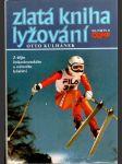 Zlatá kniha lyžování - Z dějin československého a světového lyžařství - náhled