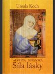 Alžběta Durynská - Síla lásky, Životopisný román - náhľad