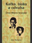 Kafka, láska a odvaha, Život Mileny Jesenské - náhled