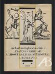 François Rabelais a lidová kultura středověku a renesance (1. vyd. Odeon) - náhled