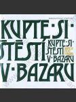 Kupte si štěstí v bazaru (Česká poezie 20. století ve znamení humoru) - náhled