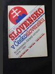 Slovensko v Československu : slovensko-české vztahy 1918 - 1991 : dokumenty, názory, komentáře - náhled