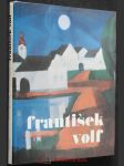 František Volf : [monografie s ukázkami z výtvarného díla] - náhled