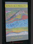 Somálská přísloví = Al-'amṯāl aṣ-ṣūmālīja - náhled