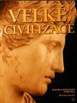 Velké civilizace : kultura a společnost starověku - náhled
