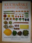 Kuchařské suroviny a přísady : Praktická ilustrovaná příručka - náhled