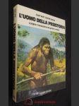 L'uomo della preistoria : L'origine e l'evoluzione del genere umano - náhled