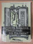 Přežijí muži rok dva tisíce? : malý český horor - náhled