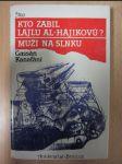 Kto zabil Lajlu Al-Hájikovú? ; Muži na slnku - náhled