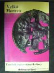 Velká Morava : tisíciletá tradice státu a kultury - náhled