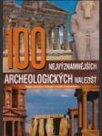 100 nejvýznamnejších archeologických nálezišť - náhled
