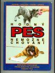 Hodný pes - nemožné chování - abecední průvodce problémovým chováním vašeho psa - náhled