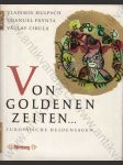 Von golden Zeiten... (Europäische Heldensagen) - náhled