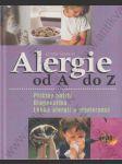 Alergie od A do Z (Příčiny obtíží; Diagnostika; Léčba alergií a intolerancí) - náhled