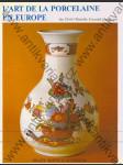 L'Art de la Porcelaine en Europe (Traduction de Jean et Renée Karel, Adaptation francaise, préface et légendes de Marielle Ernould-Gandouet) - náhľad