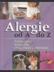 Alergie od A do Z (Příčiny obtíží, Diagnostika, Léčba alergií a intolerancí) - náhled