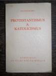 Protestantismus a katolicismus a jejich poměr k evropské civilisaci. Svazek I - náhled