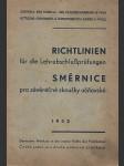 Richtlinien für die Lehrabschlussprüfungen - Směrnice pro závěrečné zkoušky učňovské - náhled