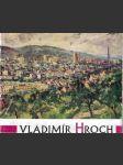 Vladimír Hroch - Monografie. - náhľad
