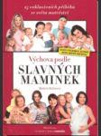 Výchova podle slavných maminek - 25 exkluzivních příběhů ze světa mateřství - náhled