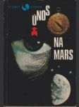 Únos na Mars. R. A. Heinlein - Dvojník. - M. Suchdolský: Rusové na Marsu - náhled