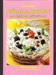 Moučníky na celý rok a pro každou příležitost - kuchařka obsahuje i recepty na slané pečivo - 400 receptů - náhled