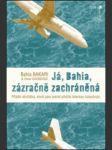 Já, Bahia, zázračně zachráněná - příběh dívky, která jako jediná přežila leteckou katastrofu - náhled