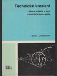 Technické kreslení - sbírka příkladů a úloh z deskriptivní geometrie - učební text pro 2. ročník středních průmyslových škol strojnických - náhled