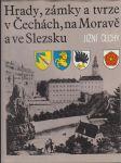 Hrady, zámky a tvrze v Čechách, na Moravě a ve Slezsku. 5, Jižní Čechy - náhled