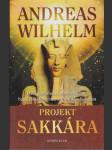 Projekt Sakkára - další fascinující dobrodružství badatelského týmu z Projektu Babylon - náhled