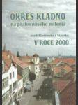 Okres Kladno na prahu nového milénia, aneb, Kladensko a Slánsko v roce 2000 - náhled