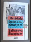 Opustíš-li mne, nezahyneš - rozhovory se Zdenou Salivarovou a Josefem Škvoreckým - (rukověť zvídavého čtenáře) - náhled