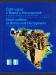 Čeští vojáci v Bosně a Hercegovině v mírových operacích pod vedením NATO - Czech soldiers in Bosnia and Herzegovina in NATO-led peacekeeping operations - náhled