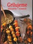 Grilujeme. Raclette,fondue - náhled