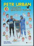 Petr Urban vyslýchá sportovní hvězdy - náhled