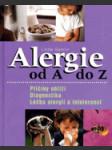 Alergie od A do Z - příčiny obtíží, diagnostika, léčba alergií a intolerancí - náhled
