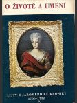 O životě a umění - listy z jaroměřické kroniky 1700-1752. JAROMĚŘICE NAD ROKYTNOU - náhled