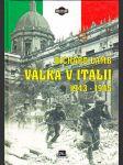 Válka v Itálii - 1943-1945 - náhled