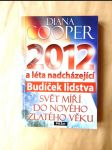 2012 a léta nadcházející - budíček lidstva - svět míří do nového zlatého věku - náhled