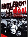 Hitlerovy děti - synové a dcery pohlavárů Třetí říše o sobě a svých otcích - náhled