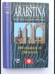 Arabština - praktický jazykový průvodce - 1000 základních vět, 2500 slovíček - náhled