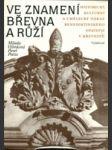 Ve znamení břevna a růží - historický, kulturní a umělecký odkaz benediktinského opatství v Břevnově - náhled