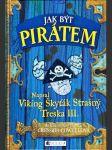 Jak být pirátem - napsal Škyťák Strašný Treska III - náhled