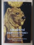 Lékařství starých Egypťanů I - staroegyptská chirurgie, péče o ženu a dítě - náhled