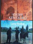 Stopy kentaurů - putování mezi novodobými kočovníky Střední Asie - náhled