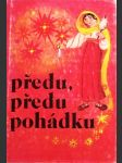 Předu, předu pohádku - výbor z nejkrásnějších rumunských pohádek - náhled