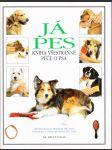 Já pes - Kniha všestranné péče o psa - náhled