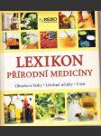 Lexikon přírodní medicíny - obsahové látky, léčebné účinky, užití - náhled