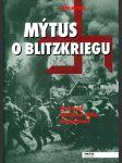 Mýtus o Blitzkriegu - proč byla blesková válka neúspěšná? - náhled